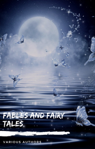 Andrew Lang, Hans Christian Andersen, The Brothers Grimm, Aesop: Fables and Fairy Tales: Aesop's Fables, Hans Christian Andersen's Fairy Tales, Grimm's Fairy Tales, and The Blue Fairy Book