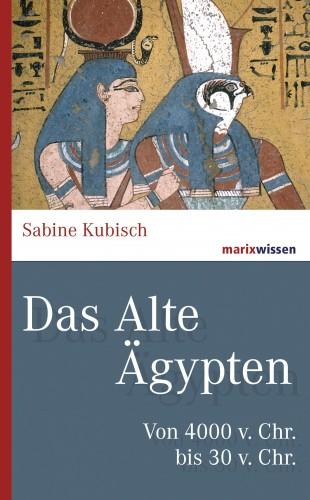 Sabine Kubisch: Das Alte Ägypten