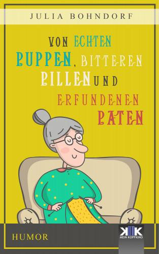 Julia Bohndorf: Von echten Puppen, bitteren Pillen und erfundenen Paten