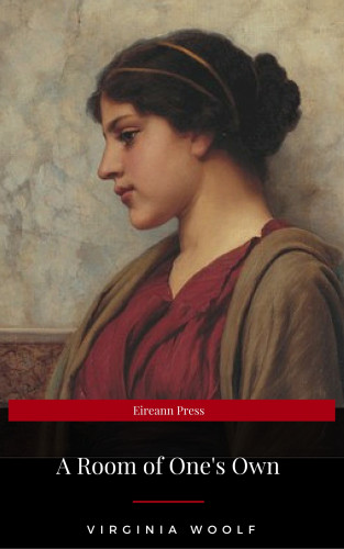 Virginia Woolf, Eireann Press: A Room of One's Own