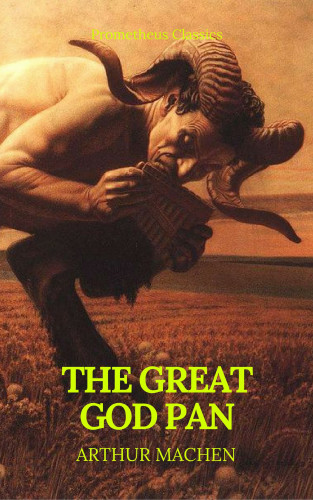 Arthur Machen, Prometheus Classics: The Great God Pan (Best Navigation, Active TOC) (Prometheus Classics)