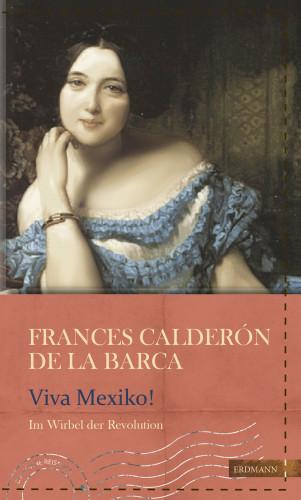 Frances Calderón de la Barca: Viva Mexico