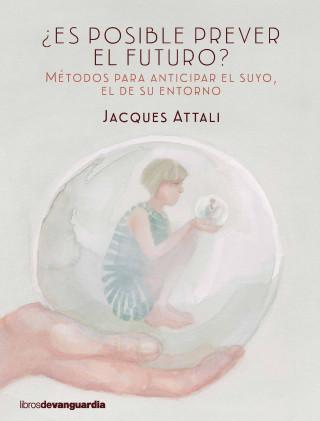 Jacques Attali: ¿Es posible prever el futuro?