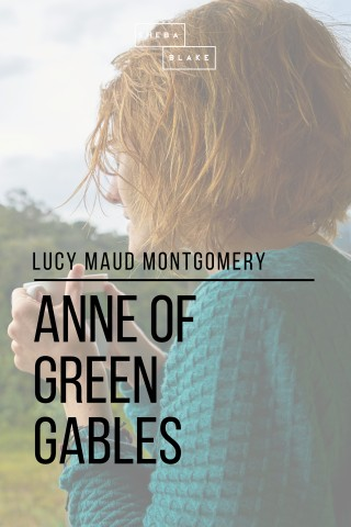 Sheba Blake, Lucy Maud Montgomery: Anne of Green Gables