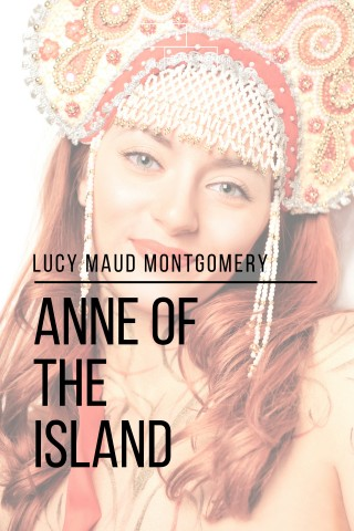 Lucy Maud Montgomery, Sheba Blake: Anne of the Island