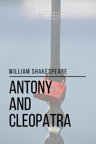 William Shakespeare, Sheba Blake: Antony and Cleopatra