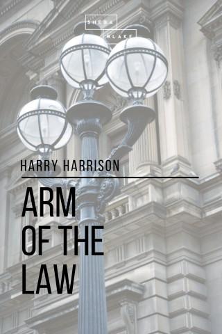 Sheba Blake, Harry Harrison: Arm of the Law