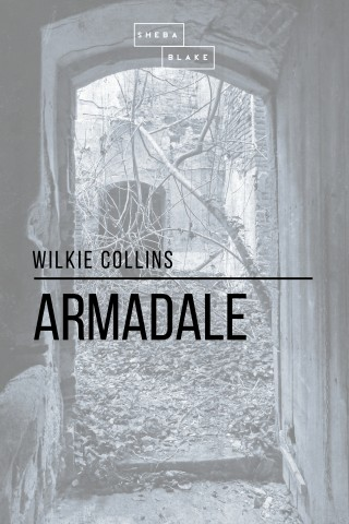 Wilkie Collins, Sheba Blake: Armadale