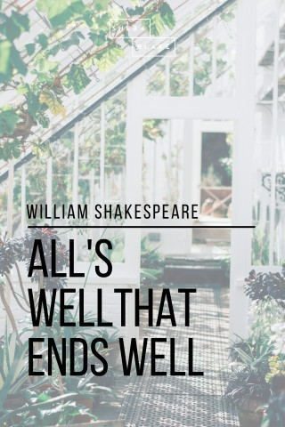 William Shakespeare, Sheba Blake: All's Well That Ends Well