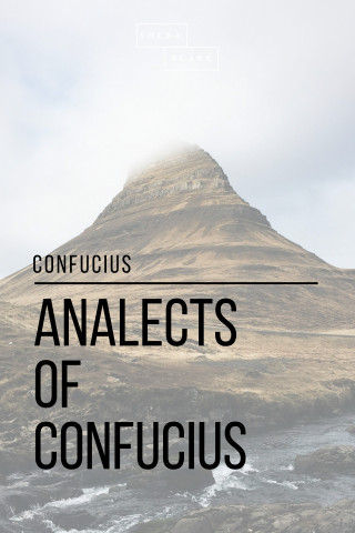 Sheba Blake, Confucius: Analects of Confucius