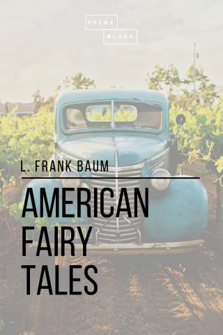 Sheba Blake, L. Frank Baum: American Fairy Tales