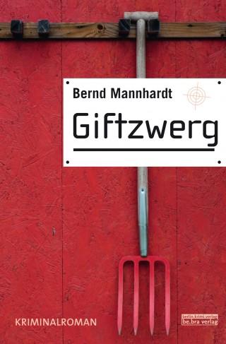 Bernd Mannhardt: Giftzwerg