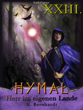 N. Bernhardt: Der Hexer von Hymal, Buch XXIII: Herr im eigenen Lande