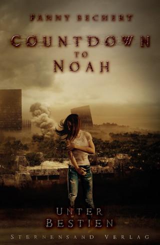 Fanny Bechert: Countdown to Noah (Band 2): Unter Bestien