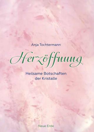 Anja Tochtermann: Herzöffnung