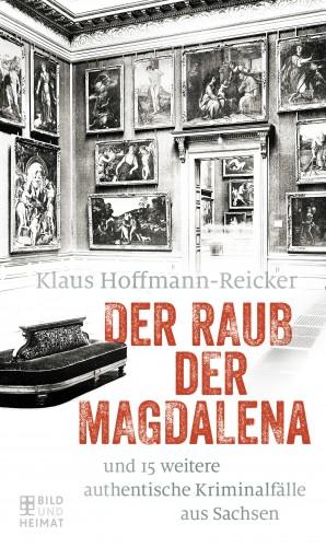 Klaus Hoffmann-Reicker: Der Raub der Magdalena