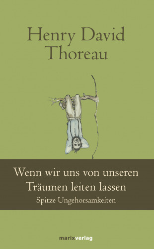 Henry David Thoreau: Wenn wir uns von unseren Träumen leiten lassen