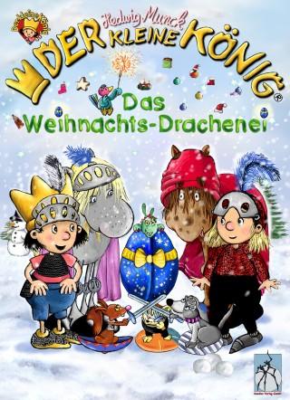 Hedwig Munck: Der kleine König - Das Weihnachts-Drachenei