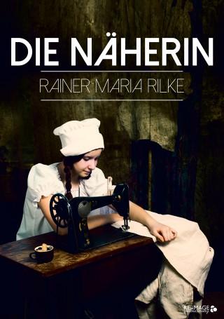 Rainer Maria Rilke: Die Näherin