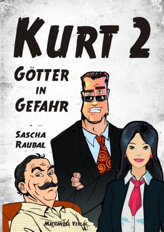 Sascha Raubal: Kurt 2