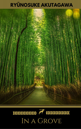 Ryūnosuke Akutagawa, Golden Deer Classics: In a Grove (Golden Deer Classics)