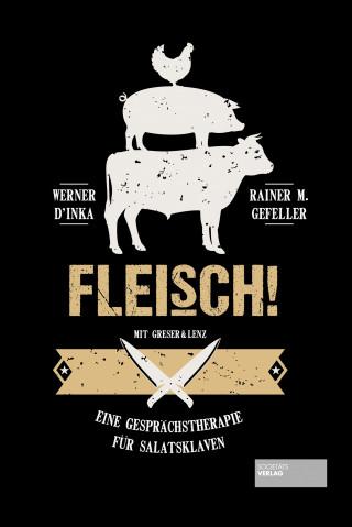 Werner D'Inka, Rainer M. Gefeller: Fleisch!