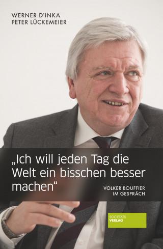 """Werner D'Inka, Peter Lückemeier: """"Ich will jeden Tag die Welt ein bisschen besser machen"""""""
