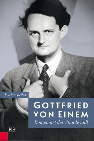 Joachim Reiber: Gottfried von Einem