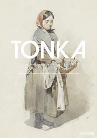Robert Musil: Tonka