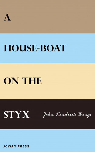 John Kendrick Bangs: A House-boat on the Styx