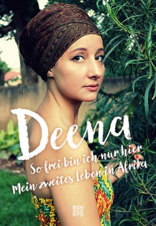 Deena: So frei bin ich nur hier