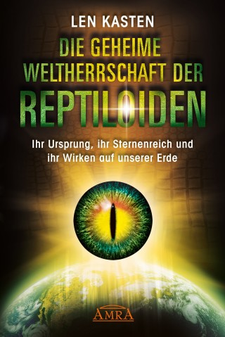 Len Kasten: DIE GEHEIME WELTHERRSCHAFT DER REPTILOIDEN
