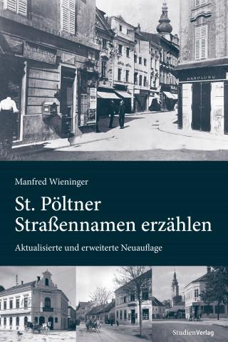 Manfred Wieninger: St. Pöltner Straßennamen erzählen