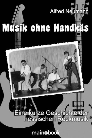 Alfred Neumann: Musik ohne Handkäs