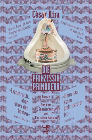 César Aira: Die Prinzessin Primavera
