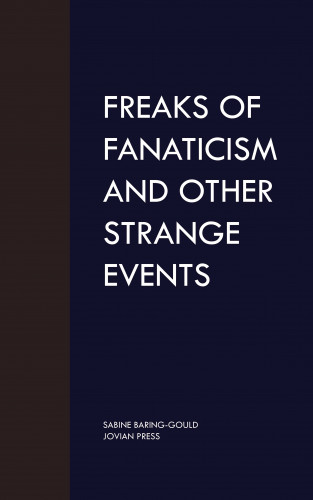 Sabine Baring-Gould: Freaks of Fanaticism and Other Strange Events