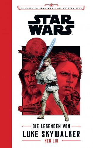Ken Liu: Star Wars: Die Legenden von Luke Skywalker