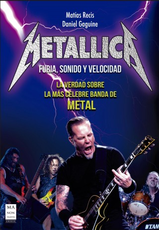 Matías Recis, Daniel Gaguine: Metallica - Furia, Sonido y Velocidad