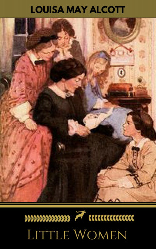 Little Women, Golden Deer Classics, Louisa May Alcott: Little Women