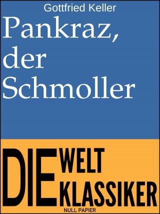 Gottfried Keller: Pankraz, der Schmoller