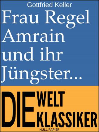 Gottfried Keller: Frau Regel Amrain und ihr Jüngster