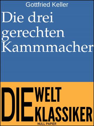 Gottfried Keller: Die drei gerechten Kammmacher