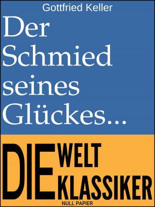 Gottfried Keller: Der Schmied seines Glückes
