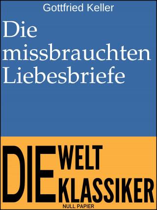 Gottfried Keller: Die missbrauchten Liebesbriefe
