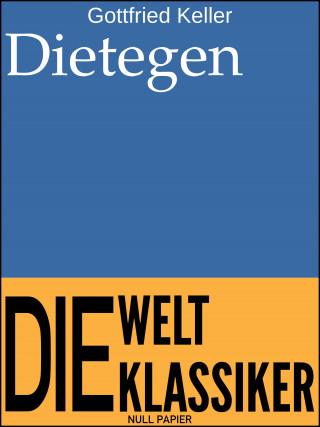 Gottfried Keller: Dietegen
