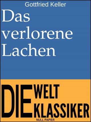 Gottfried Keller: Das verlorene Lachen