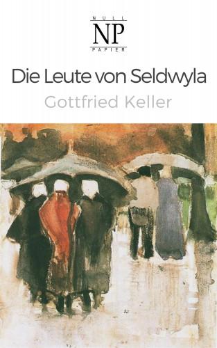 Gottfried Keller: Die Leute von Seldwyla