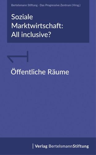 Soziale Marktwirtschaft: All inclusive? Band 1: Öffentliche Räume