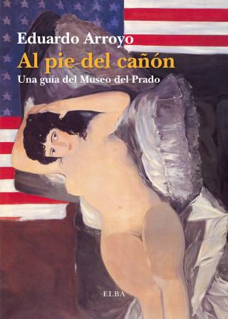 Eduardo Arroyo: Al pie del cañón