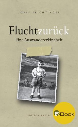 Josef Feichtinger: Flucht zurück